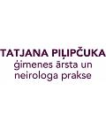 Piļipčuka Tatjana - ģimenes ārsta un neirologa prakse